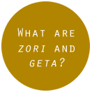 What are zori and geta